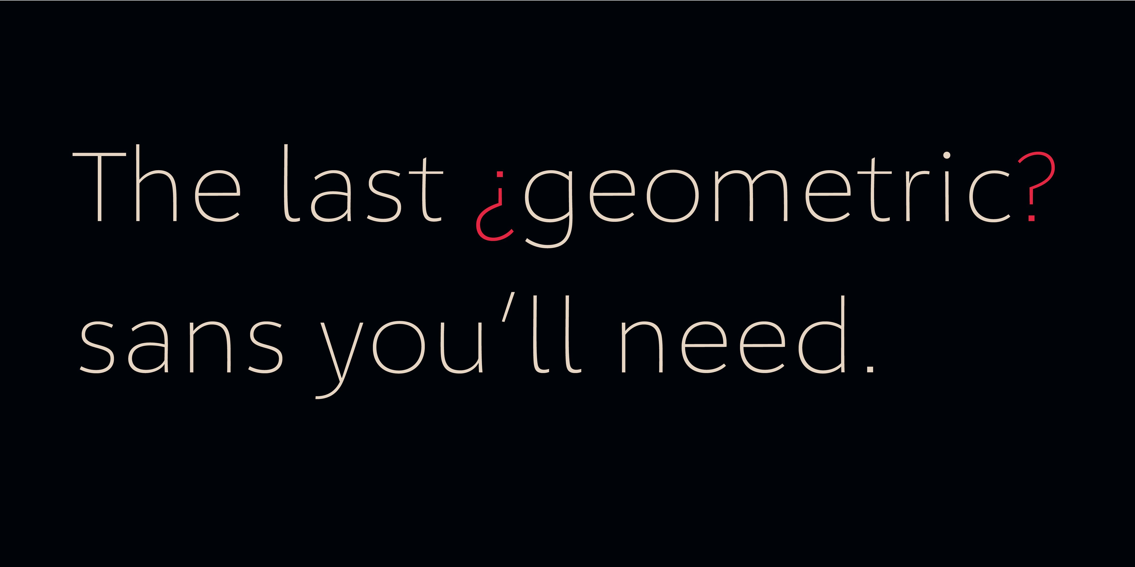 Poster, saying: The last geometric sans you'll need